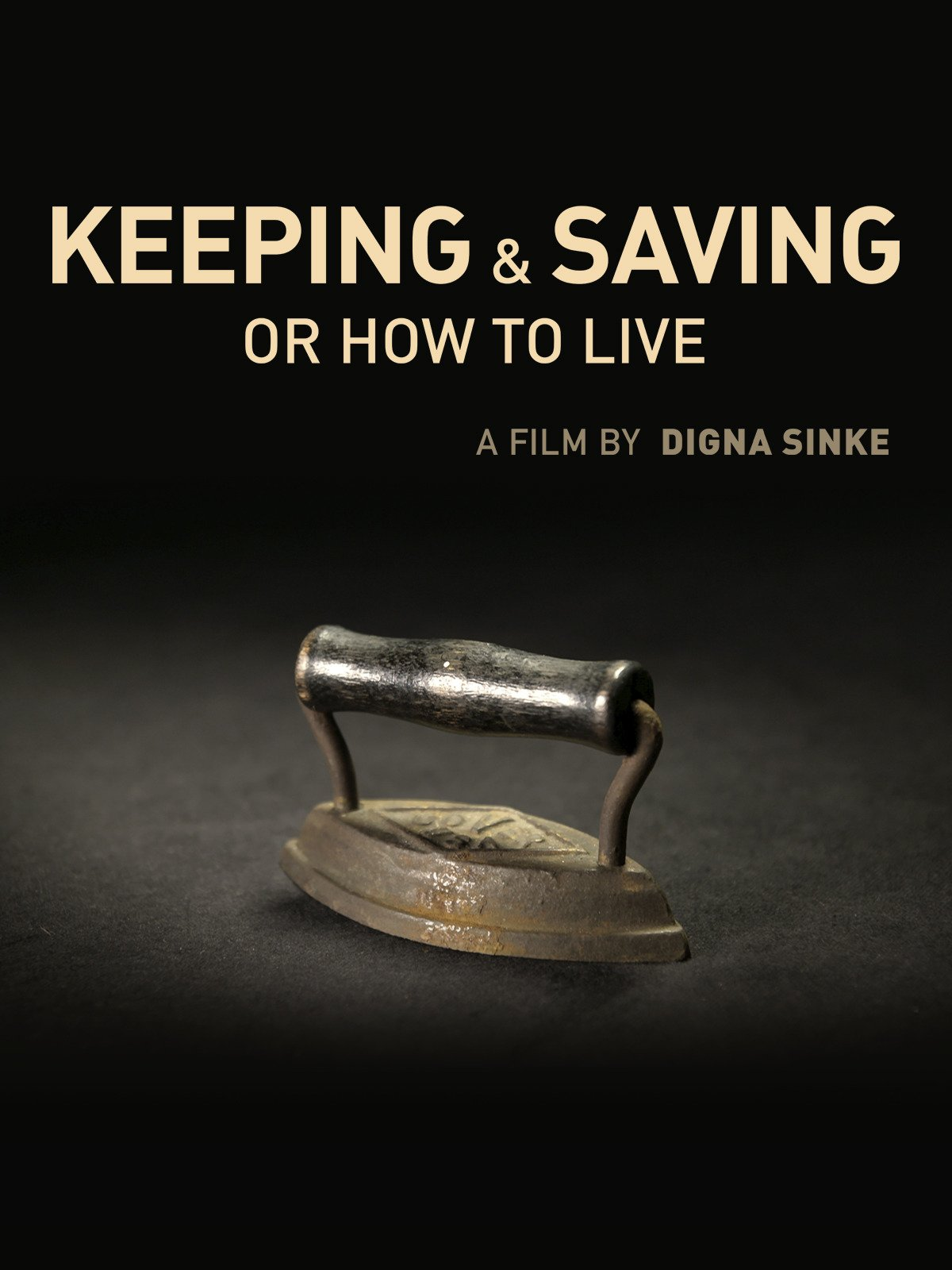 Keeping and Saving or How to Live