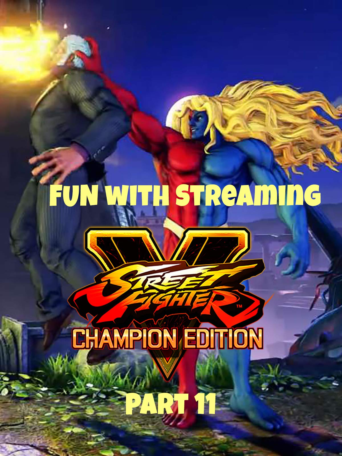 Clip: Fun with Streaming Street Fighter V Champion Edition Part 11 on Amazon Prime Video UK