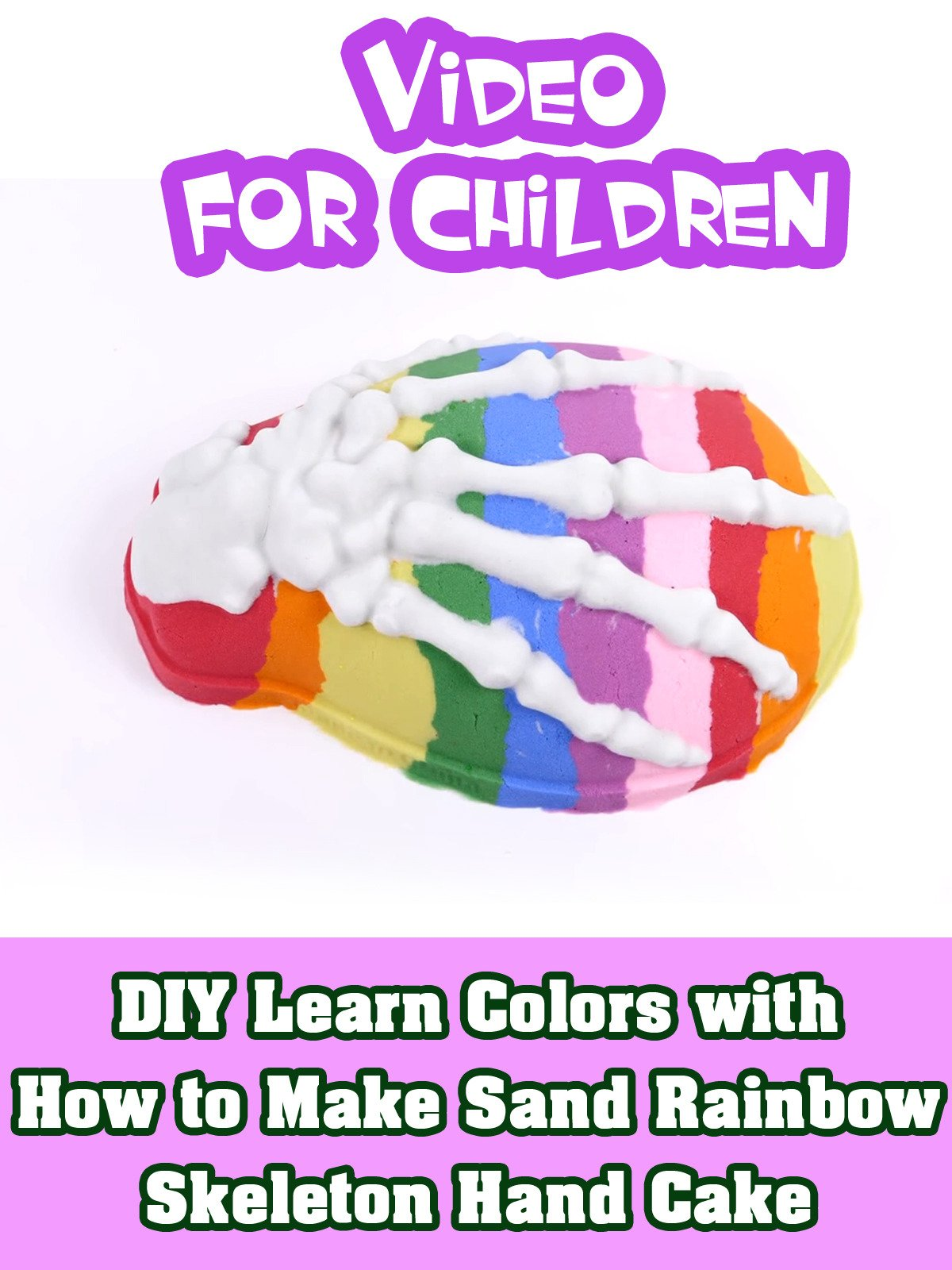 DIY Learn Colors with How to Make Sand Rainbow Skeleton Hand Cake