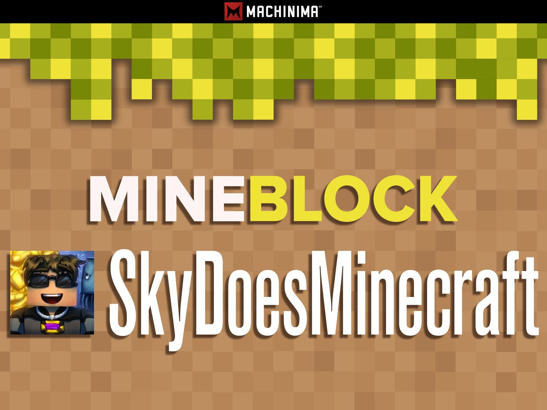 Mine Block: SkyDoesMinecraft