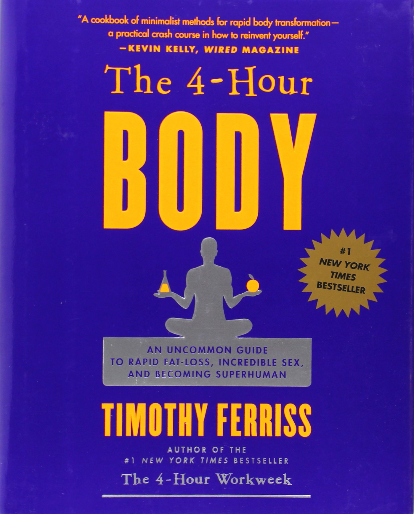 The 4-Hour Body, by Timothy Ferriss