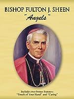Angels: Bishop Fulton J. Sheen