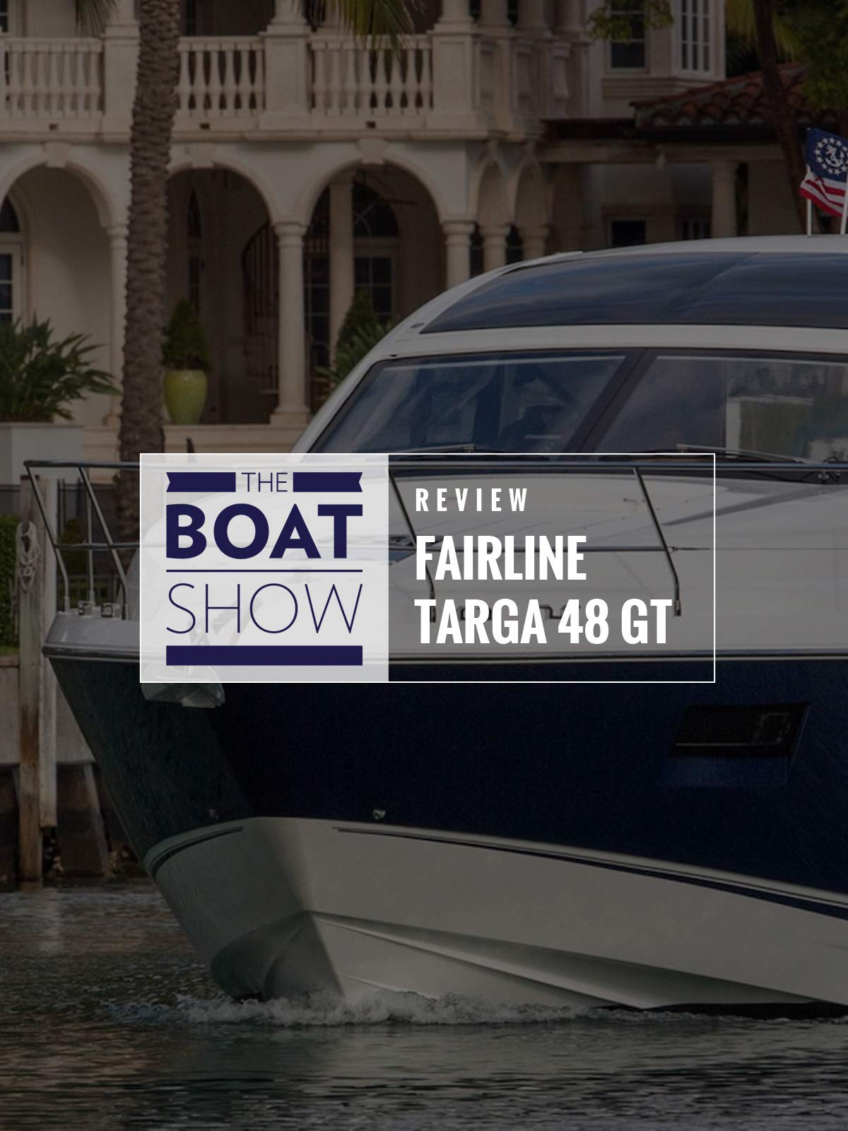 Review: Fairline Targa 48 GT - The Boat Show on Amazon Prime Instant Video UK