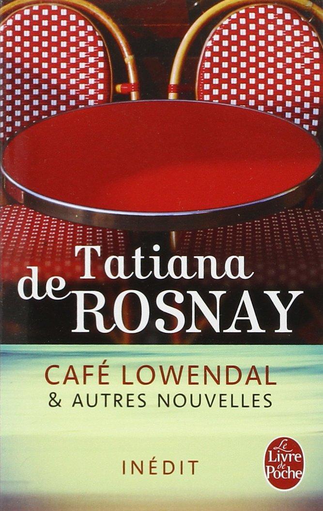 Café Lowendal et autres nouvelles - Tatiana de Rosnay