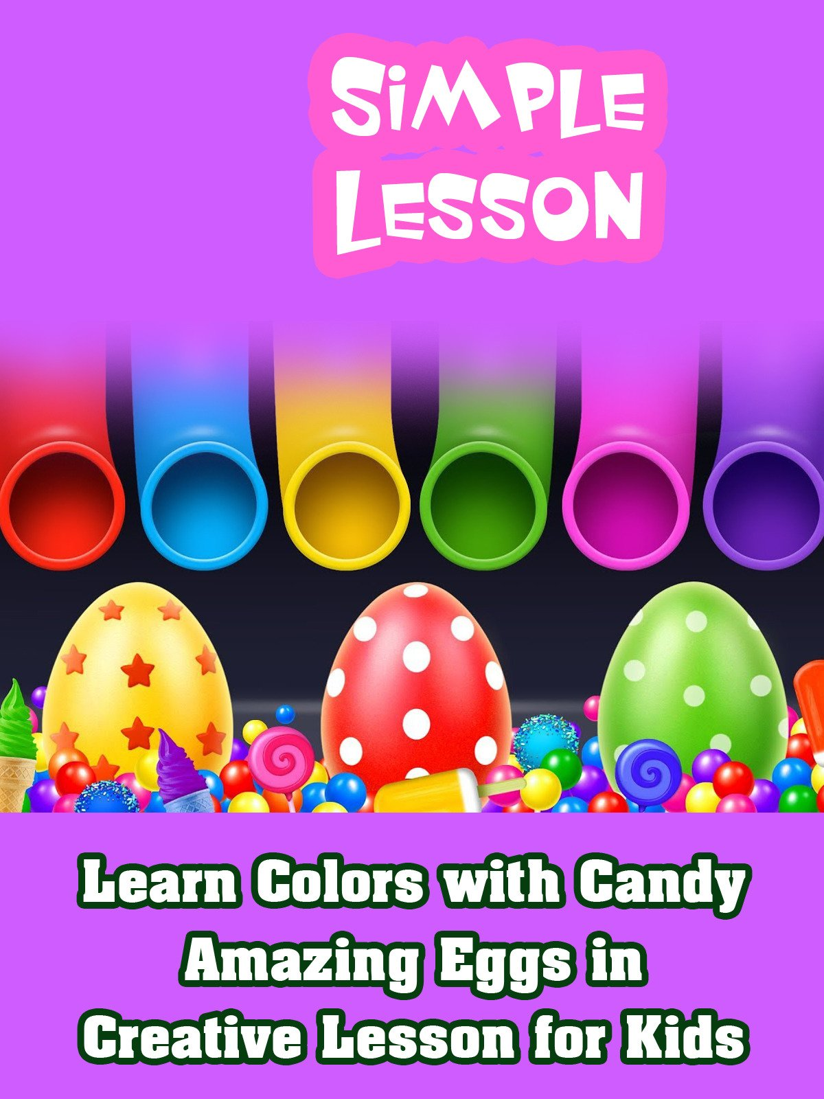 Learn Colors with Candy Amazing Eggs in Creative Lesson for Kids