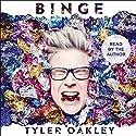 Binge (       UNABRIDGED) by Tyler Oakley Narrated by Tyler Oakley