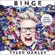 Binge (       UNABRIDGED) by Tyler Oakley Narrated by Tyler Oakley