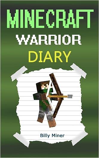 Minecraft Warrior: Diary of a Minecraft Warrior (Minecraft Warriors, Minecraft Warrior Diary, Minecraft Warrior Book, Minecraft Books, Minecraft Diaries, Minecraft Diary, Minecraft Book for Kids)