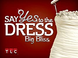 Say Yes to the Dress: Big Bliss Season 3