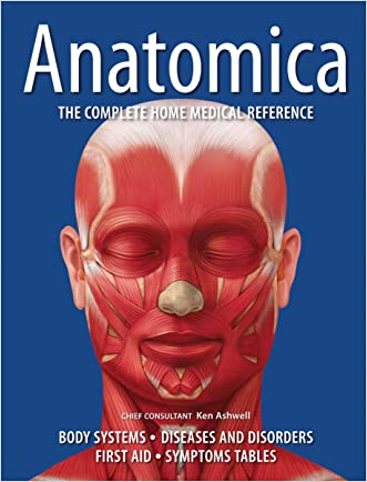 Anatomica: The Complete Home Medical Reference written by Ken Ashwell