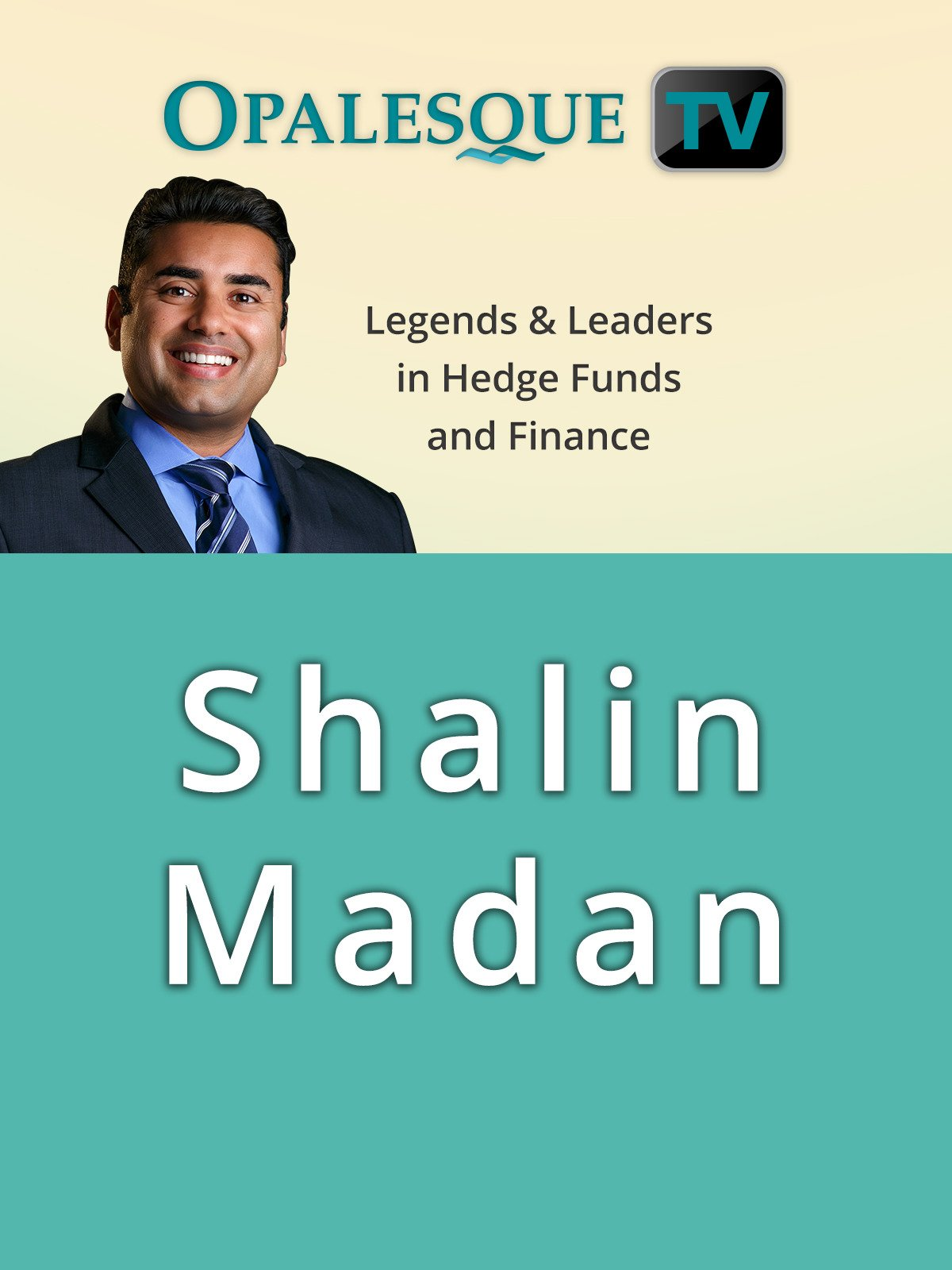 Legends & Leaders in Hedge Funds and Finance - Shalin Madan on Amazon Prime Instant Video UK