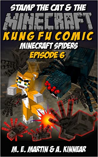 Minecraft: Stamp the Cat and the Minecraft Spiders (Master of Kung Fu Comics Book 6) written by M. E. Martin