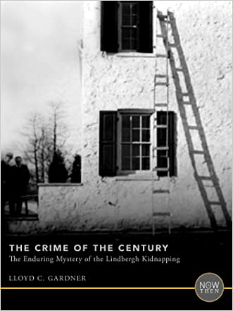 The Crime of the Century: The Enduring Mystery of the Lindbergh Kidnapping