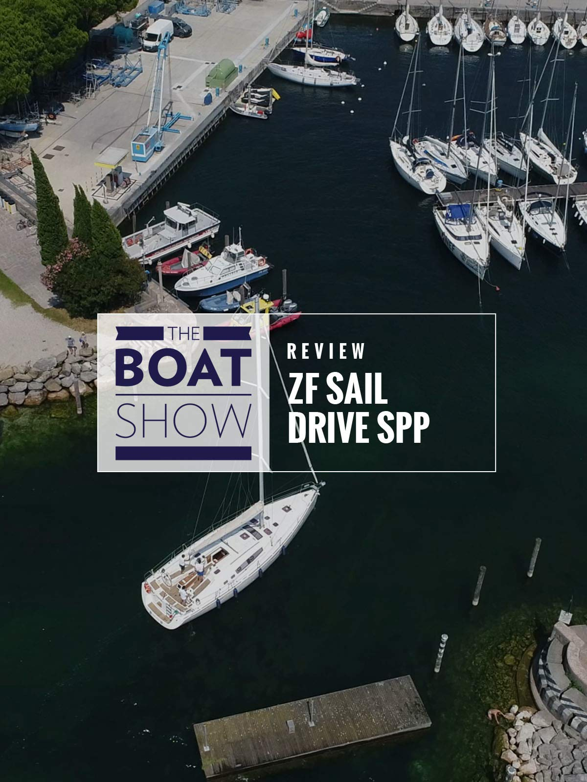 Review: ZF Sail Drive SPP - The Boat Show on Amazon Prime Instant Video UK