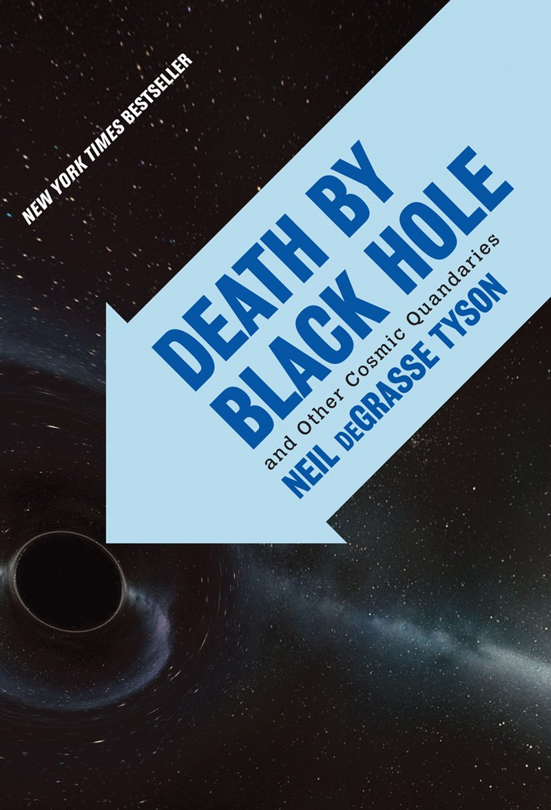 Death by Black Hole: And Other Cosmic Anamolies by Neil deGrasse Tyson