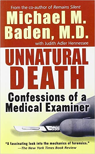 Unnatural Death: Confessions of a Medical Examiner written by Michael M. Baden