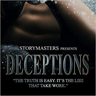 DECEPTIONS: The truth is easy. It's the lies that take work.