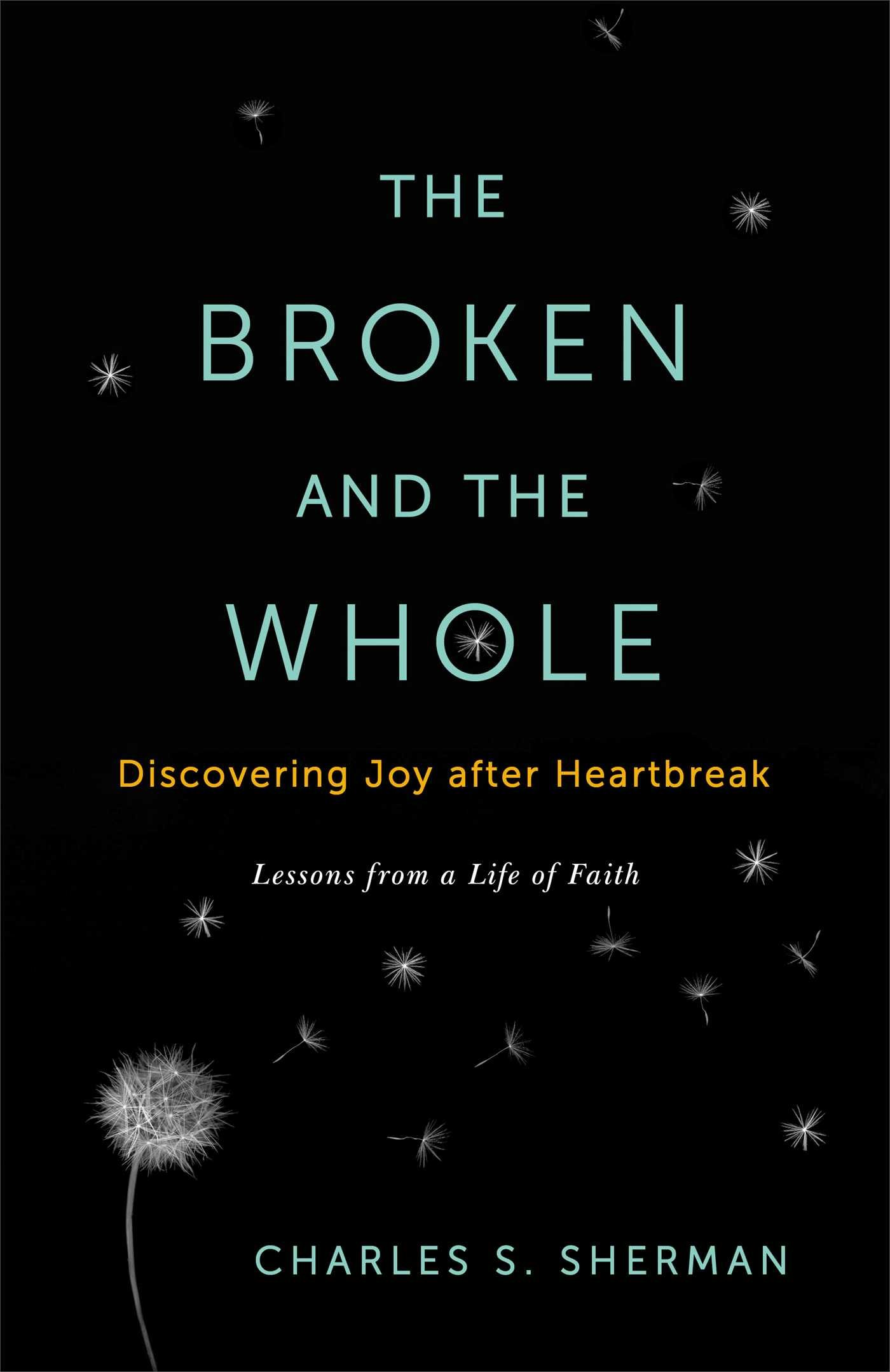 Sherman – The Broken and the Whole: Discovering Joy after Heartbreak.