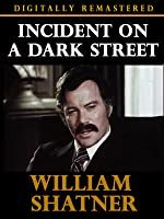 Incident on a Dark Street - Digitally Remastered