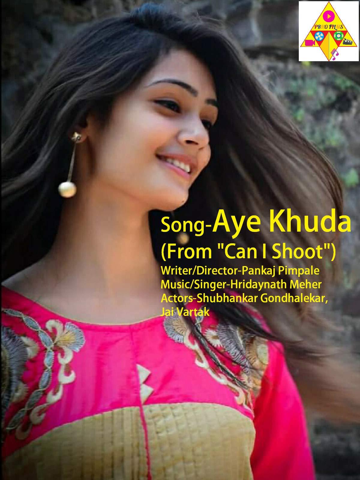 "Aye KHuda (From""Can I Shoot"")"