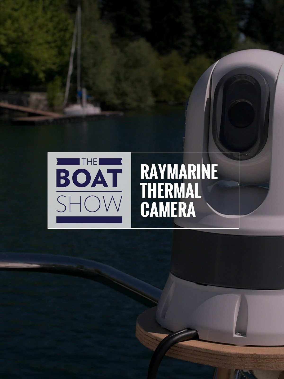 Review: Raymarine Axiom and Flir thermal camera - The Boat Show on Amazon Prime Video UK