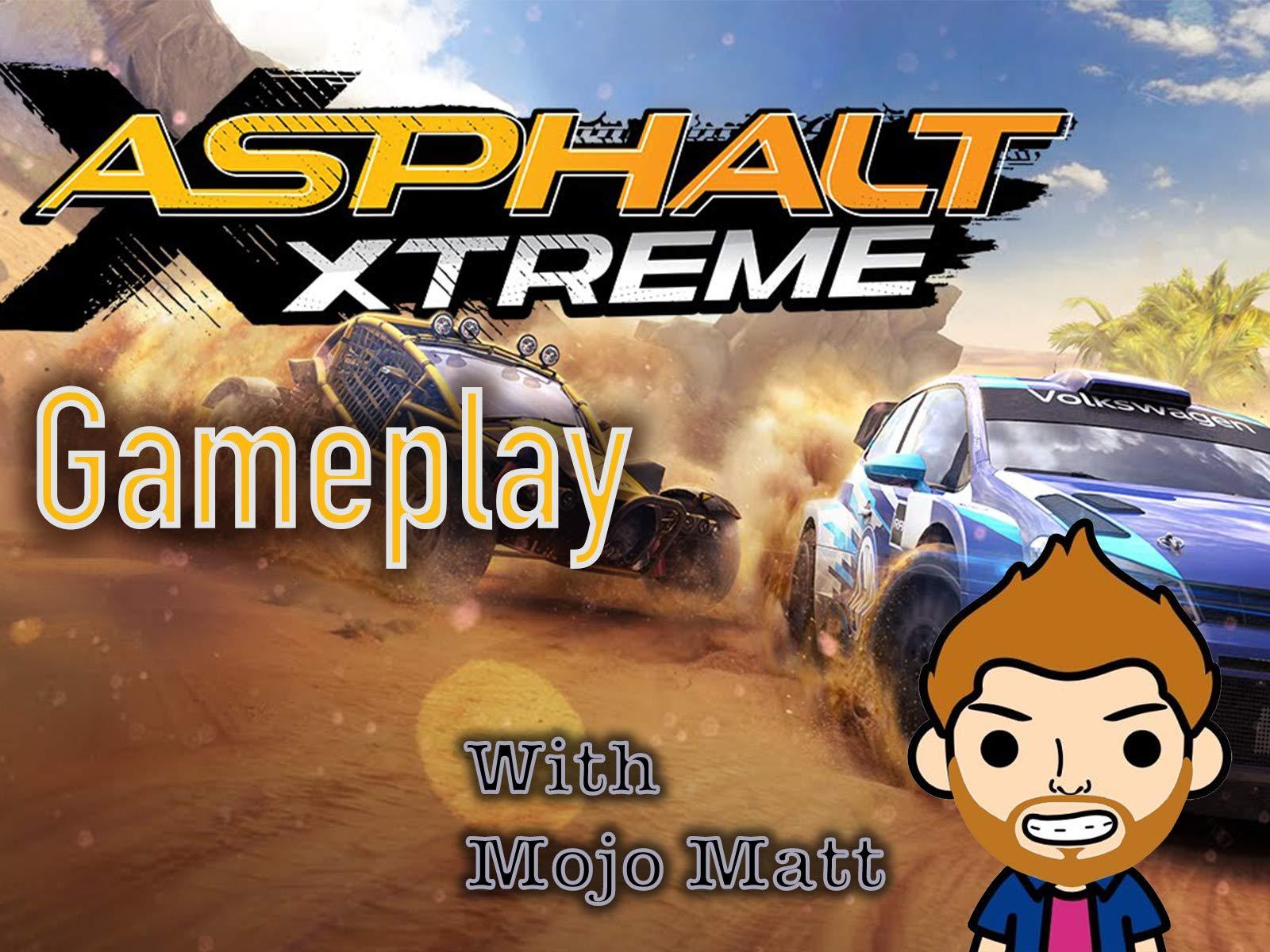 Asphalt Xtreme Gameplay With Mojo Matt - Season 1