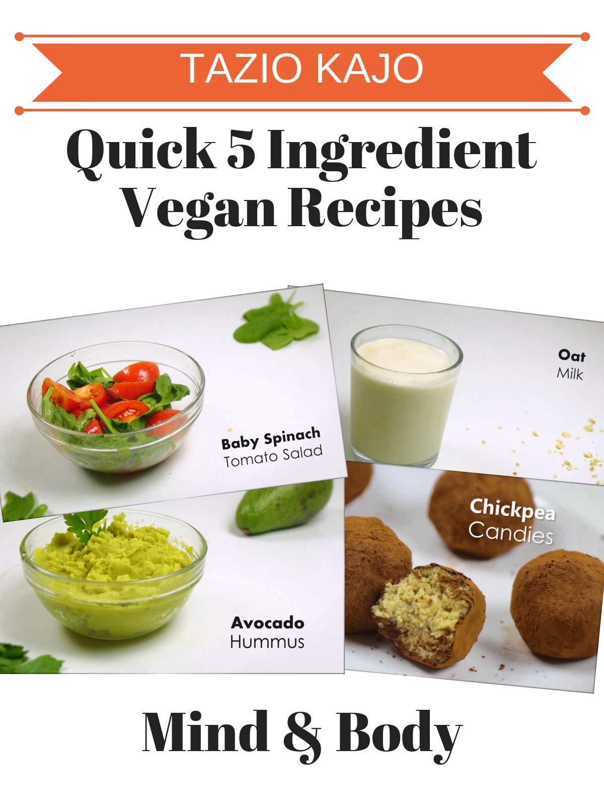 5 Ingredient Vegan Recipes