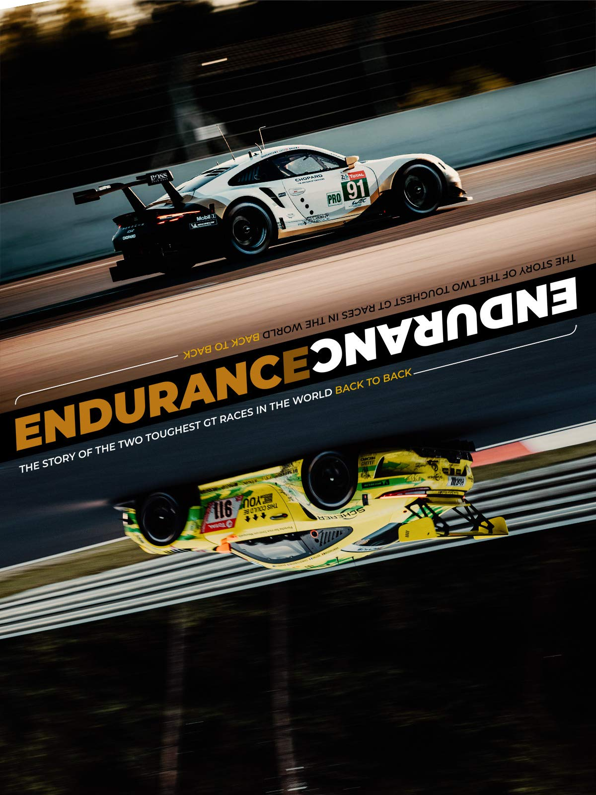 ENDURANCE. The Documentary about Porsche At The Two Toughest GT Races In The World.