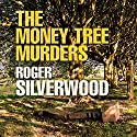The Money Tree Murders Audiobook by Roger Silverwood Narrated by Gordon Griffin