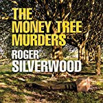 The Money Tree Murders | Roger Silverwood