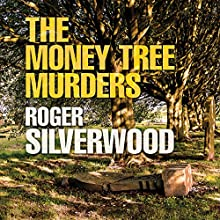 The Money Tree Murders (       UNABRIDGED) by Roger Silverwood Narrated by Gordon Griffin