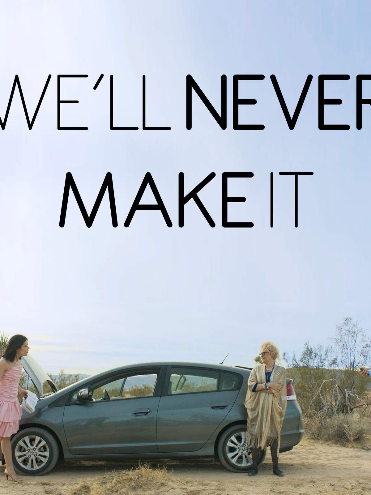 We'll Never Make It on Amazon Prime Video UK