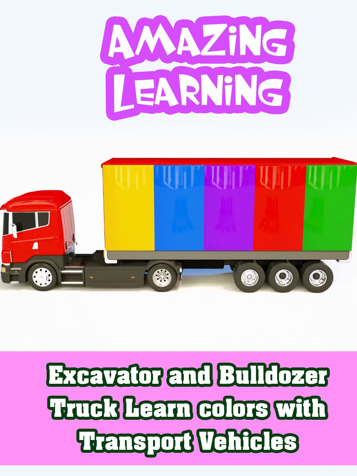 Excavator and Bulldozer Truck Learn colors with Transport Vehicles