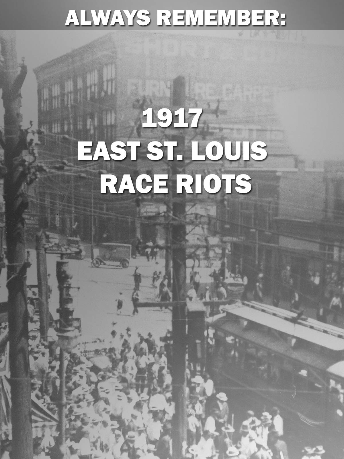 Always Remember: 1917 East St. Louis Race Riots