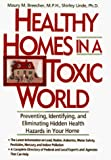Healthy Homes in a Toxic World: Preventing, Identifying, and Eliminating Hidden Health Hazards in Your Home