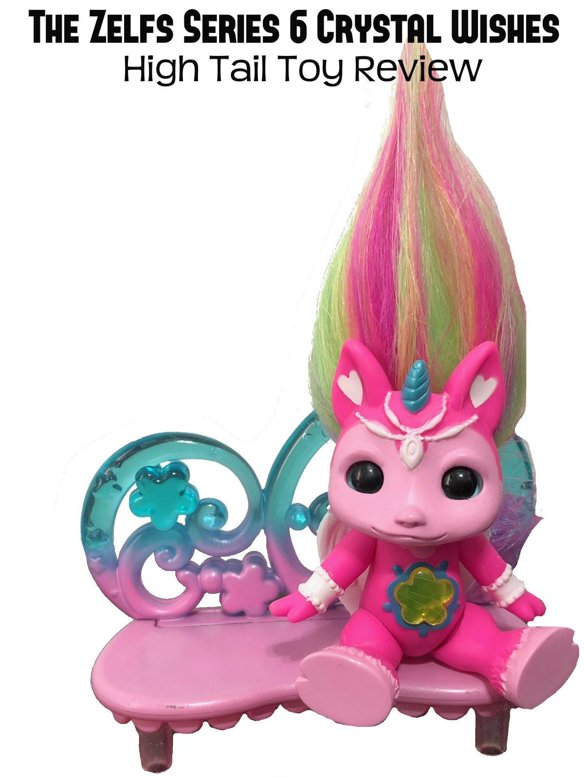 Review: The Zelfs Series 6 Crystal Wishes High Tail Toy Review