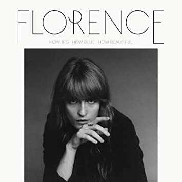 Florence + the Machine � How Big, How Blue, How Beautiful