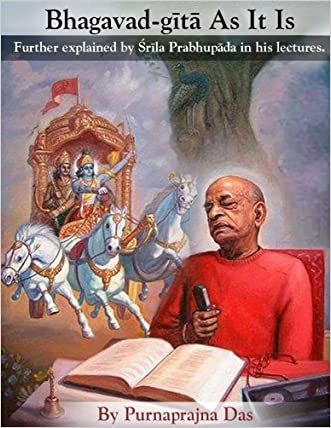 Bhagavad-gita As It Is (Annotated): Further explained by Srila Prabhupada in his lectures. written by Purnaprajna Das