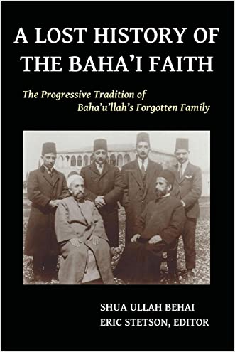 A Lost History of the Baha'i Faith: The Progressive Tradition of Baha'u'llah's Forgotten Family