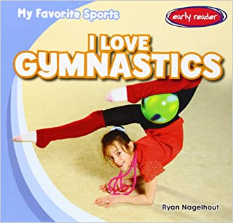 I Love Gymnastics (My Favorite Sports)