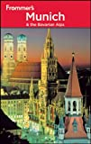 Frommer's Munich and the Bavarian Alps (Frommer's Complete Guides)
