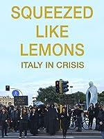 Squeezed Like Lemons: Italy In Crisis (English Subtitled)
