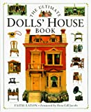 The Ultimate Dolls House Book