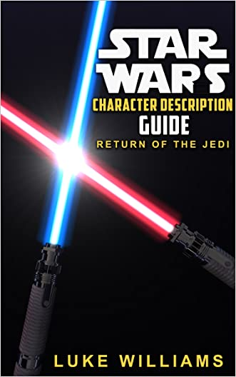 Star Wars: Star Wars Character Description Guide (Return of the Jedi) (Star Wars Character Encyclopedia Book 1)