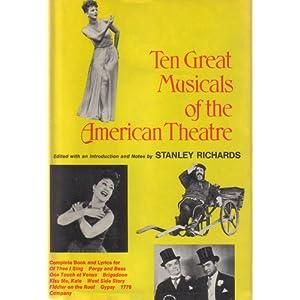 Ten Great Musicals of the American Theatre Stanley Richards