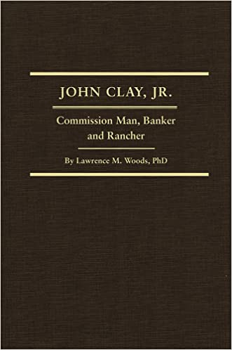 John Clay, Jr.: Commission Man, Banker and Rancher (Western Frontiersmen Series)