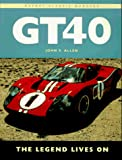 Gt40: The Legend Lives on (Osprey Classic Marques)