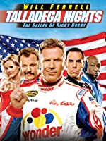 Talladega Nights - The Ballad of Ricky Bobby