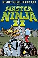 Mystery Science Theater 3000: Master Ninja II