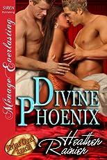 Divine Phoenix [Divine Creek Ranch 10] (Siren Publishing Menage Everlasting)